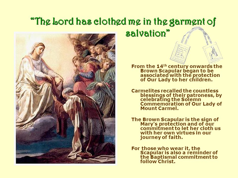 The Lord has clothed me in the garment of salvation