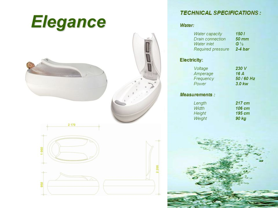Elegance TECHNICAL SPECIFICATIONS : Water: Electricity: Measurements :