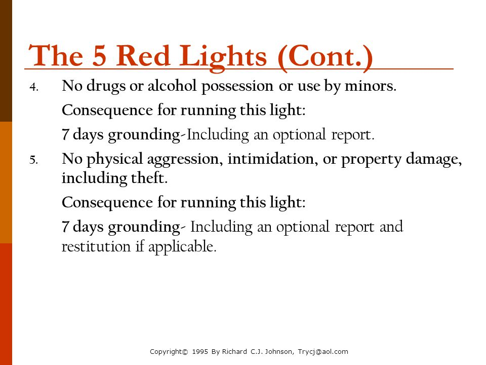 The Parenting Toolbox NACM Annual Conference 2006. The 5 Red Lights (Cont.) No drugs or alcohol possession or use by minors.