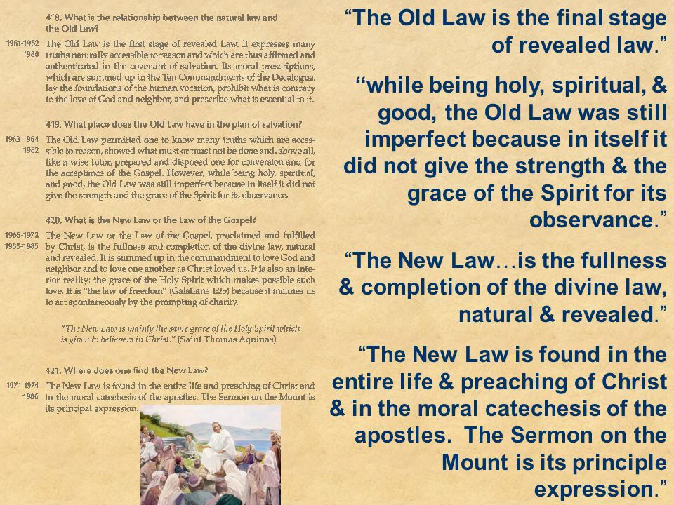 The Old Law is the final stage of revealed law.
