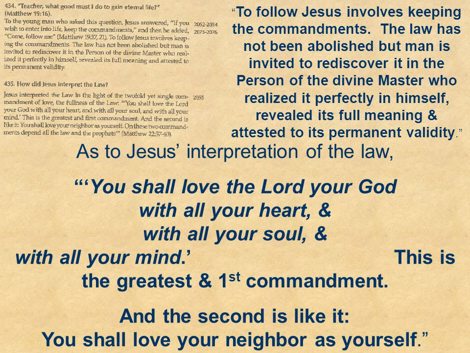 As to Jesus' interpretation of the law,