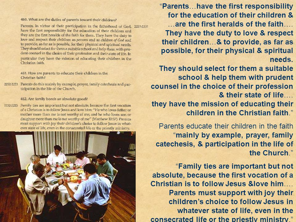 Parents…have the first responsibility for the education of their children & …are the first heralds of the faith….