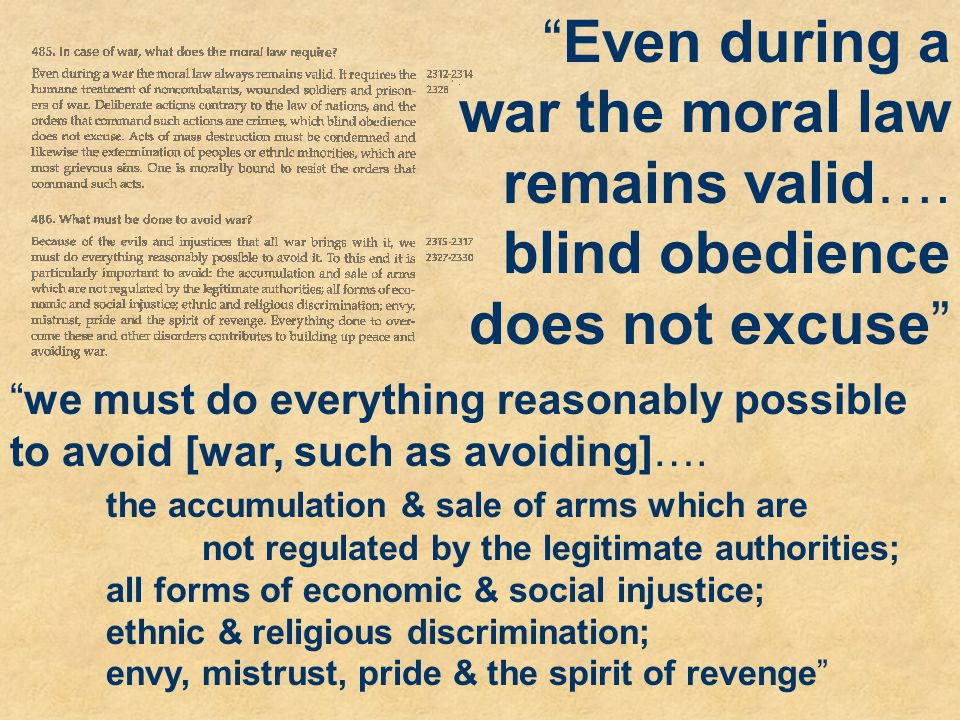 Even during a war the moral law remains valid…