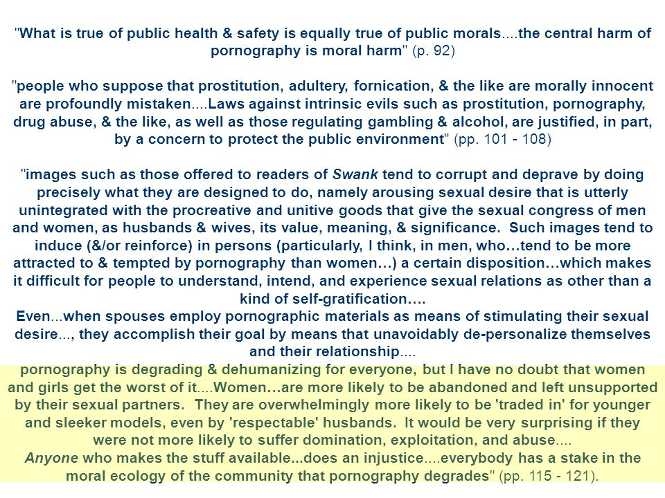 What is true of public health & safety is equally true of public morals....the central harm of pornography is moral harm (p. 92)