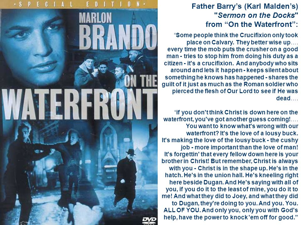 Father Barry's (Karl Malden's) Sermon on the Docks from On the Waterfront :