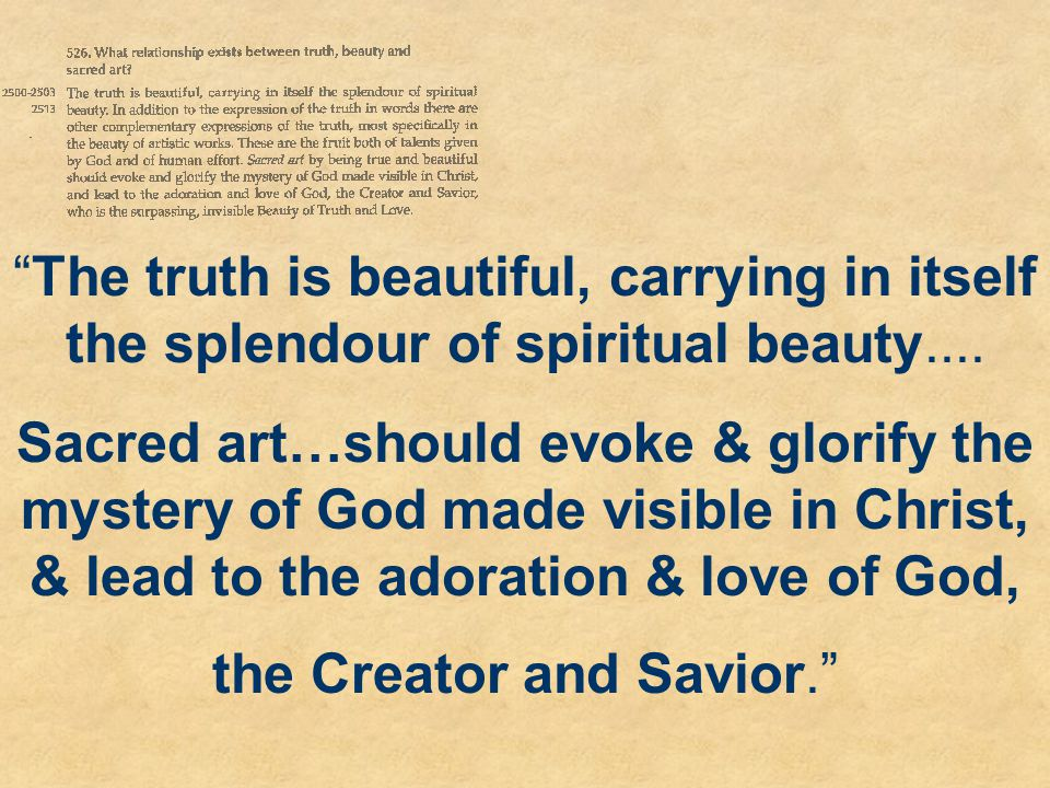 The truth is beautiful, carrying in itself the splendour of spiritual beauty....