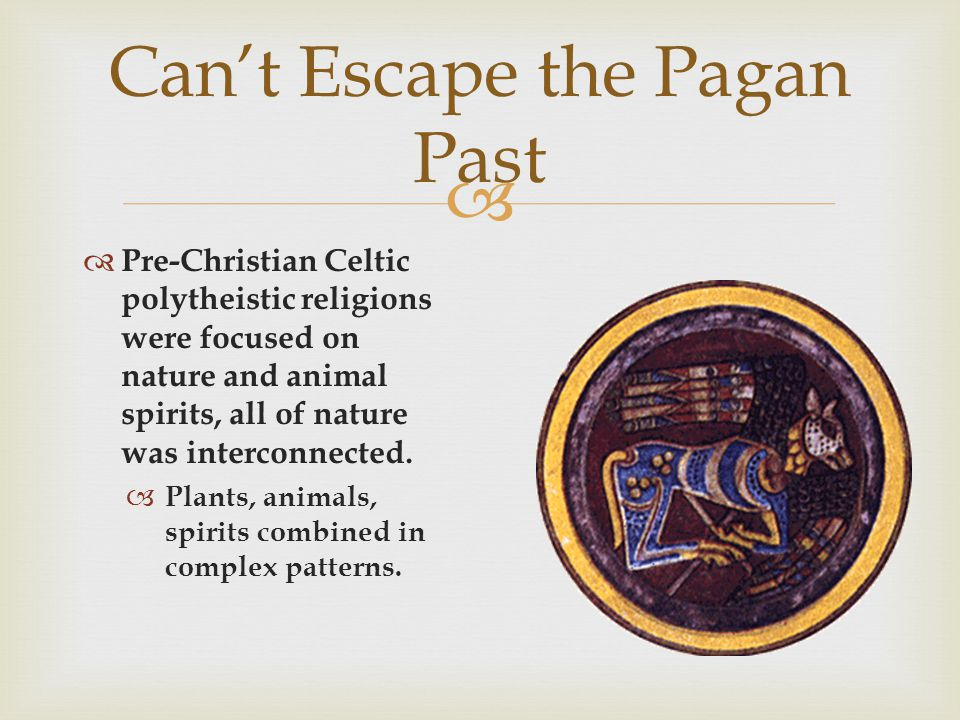 Can't Escape the Pagan Past