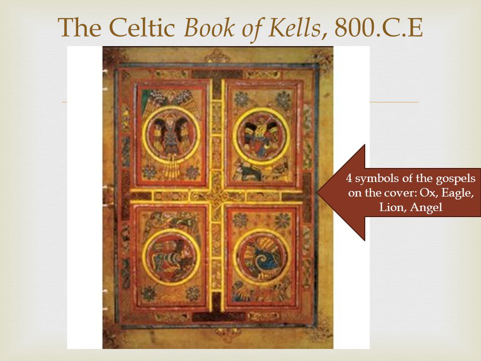 The Celtic Book of Kells, 800.C.E