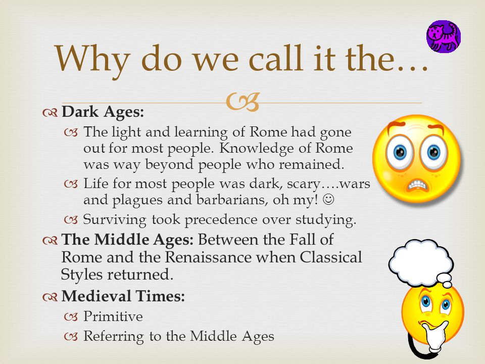 Why do we call it the… Dark Ages: