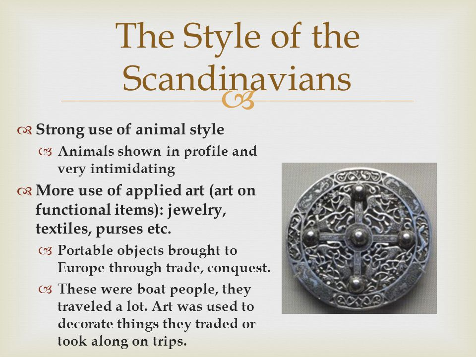 The Style of the Scandinavians