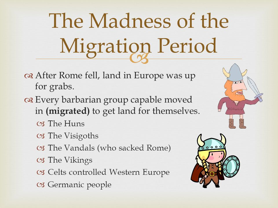 The Madness of the Migration Period