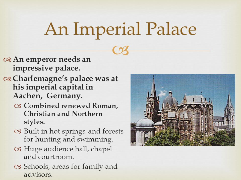 An Imperial Palace An emperor needs an impressive palace.