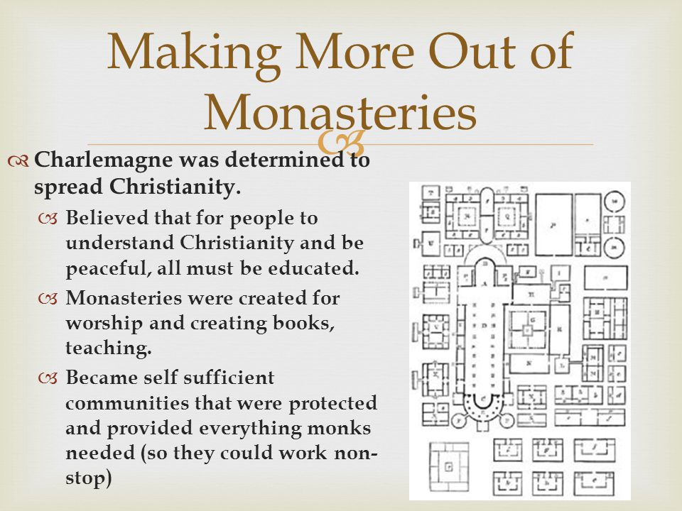 Making More Out of Monasteries