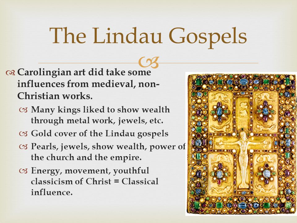 The Lindau Gospels Carolingian art did take some influences from medieval, non-Christian works.
