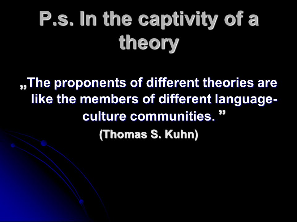P.s. In the captivity of a theory