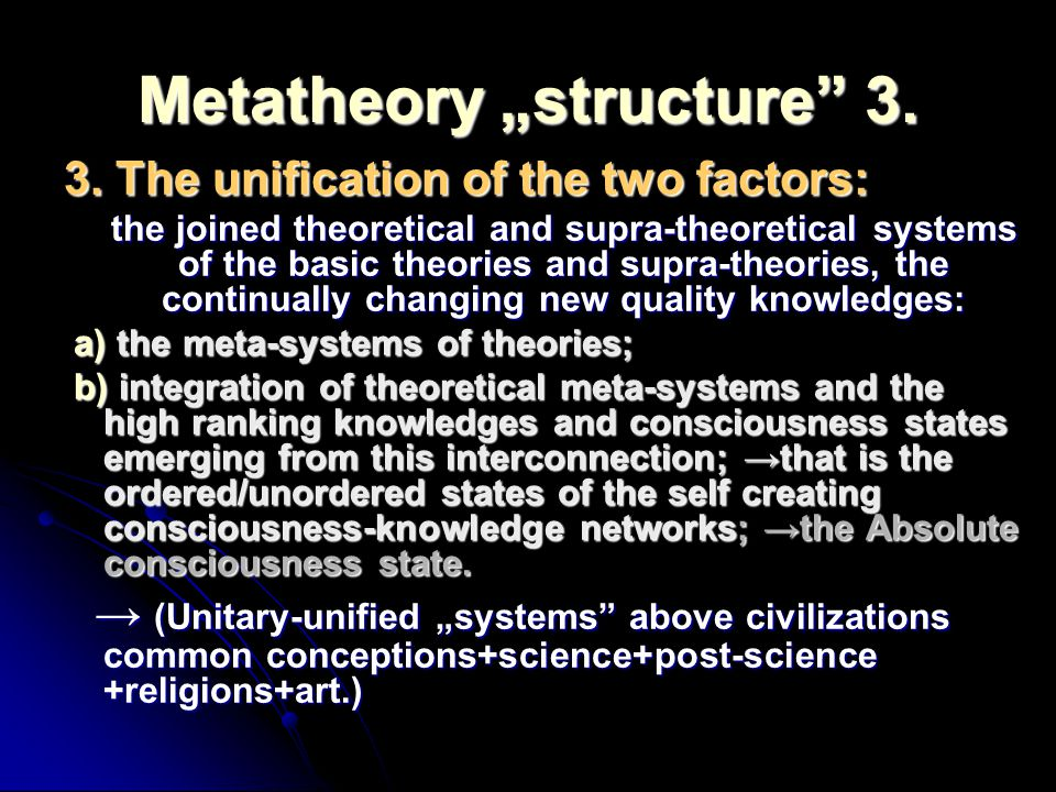 "Metatheory ""structure 3."