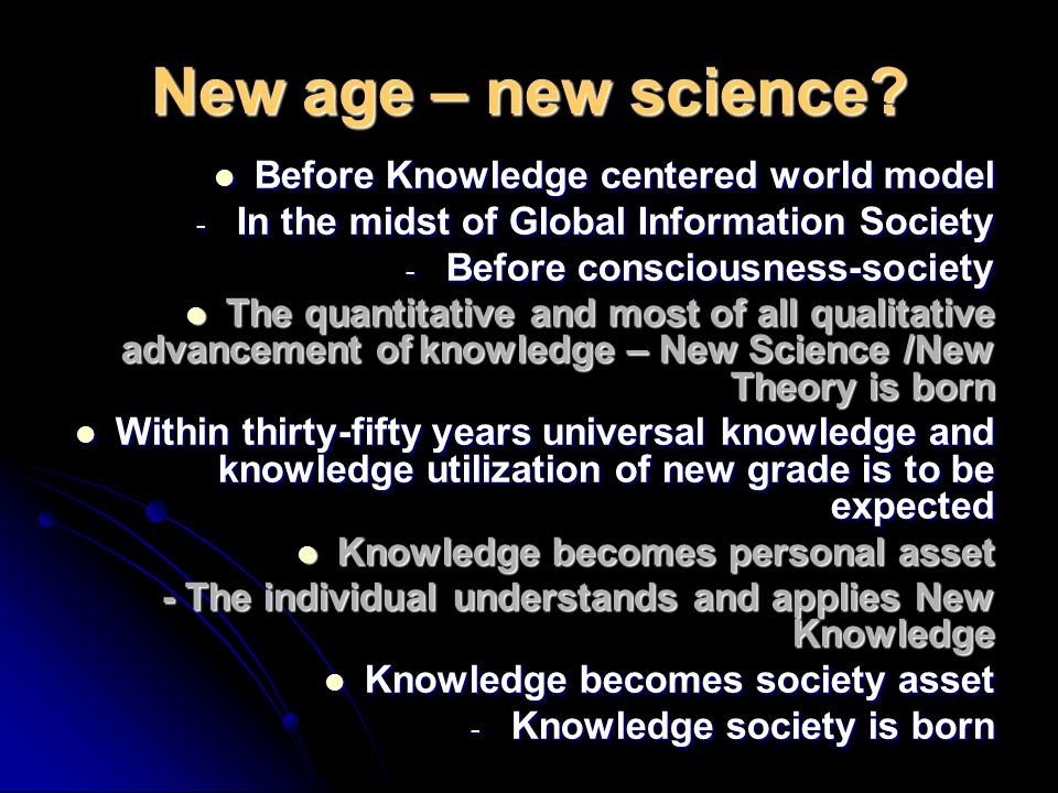 New age – new science Before Knowledge centered world model