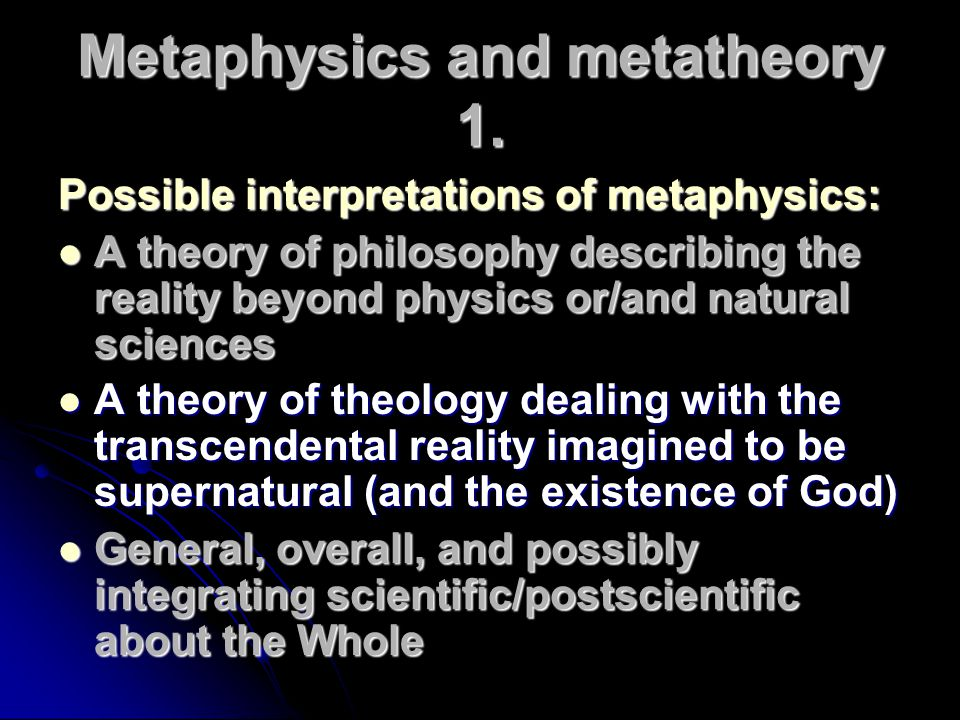 Metaphysics and metatheory 1.