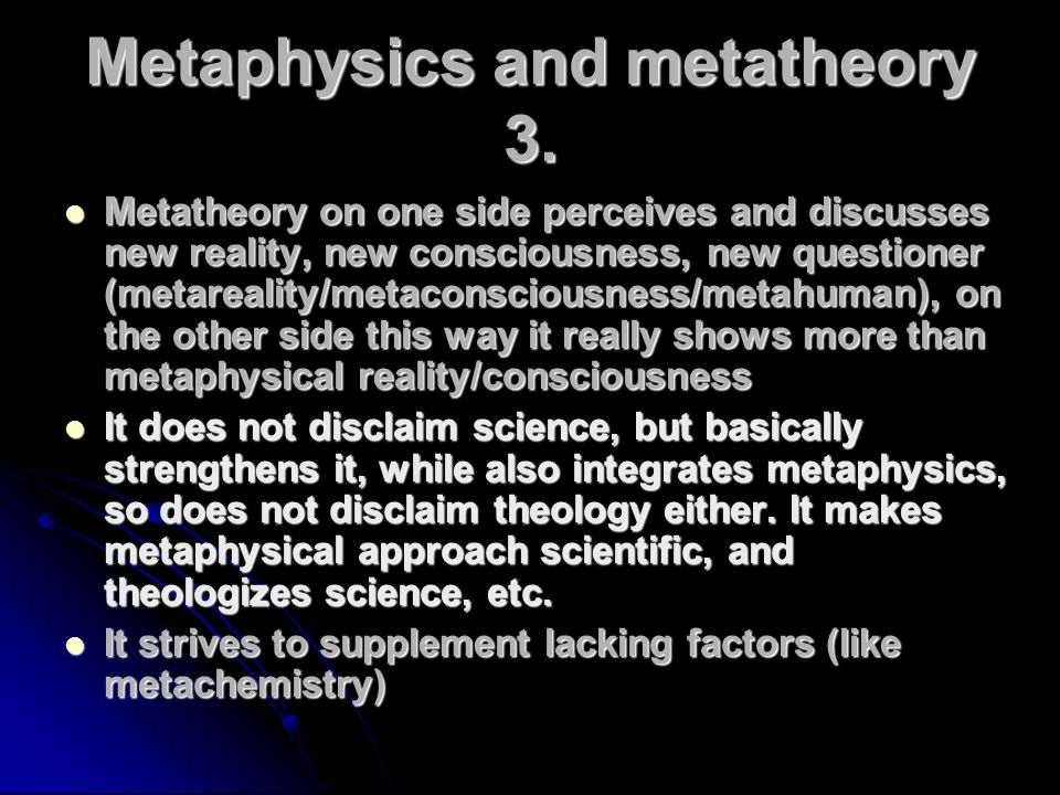 Metaphysics and metatheory 3.