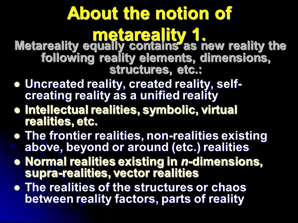 About the notion of metareality 1.