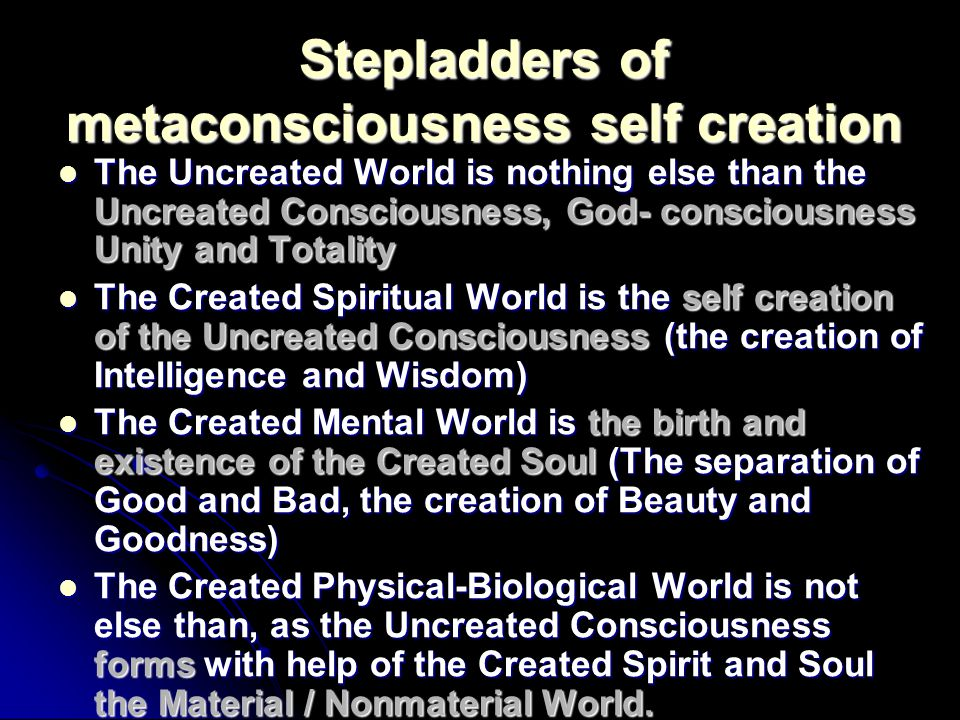 Stepladders of metaconsciousness self creation