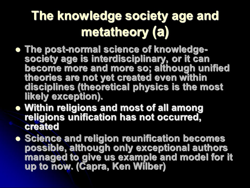 The knowledge society age and metatheory (a)