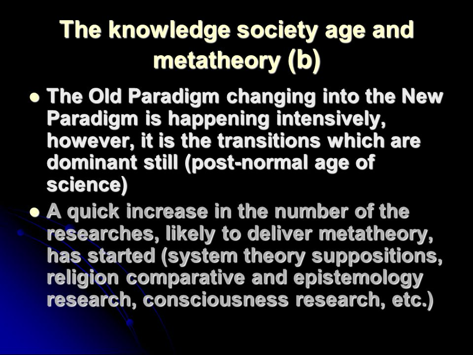 The knowledge society age and metatheory (b)