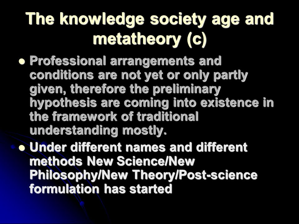 The knowledge society age and metatheory (c)