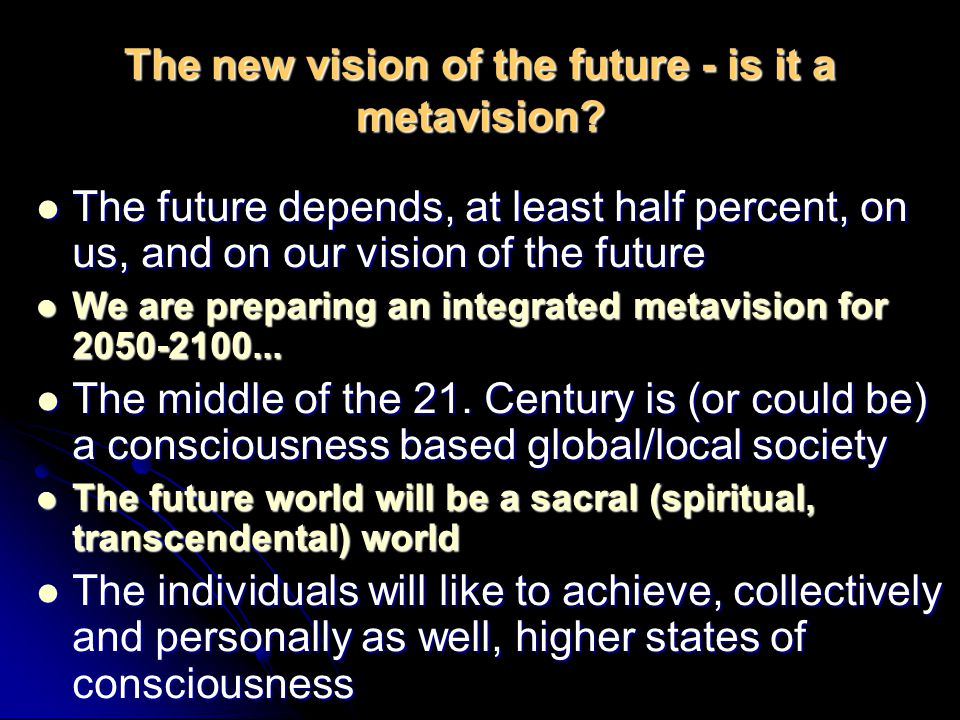 The new vision of the future - is it a metavision