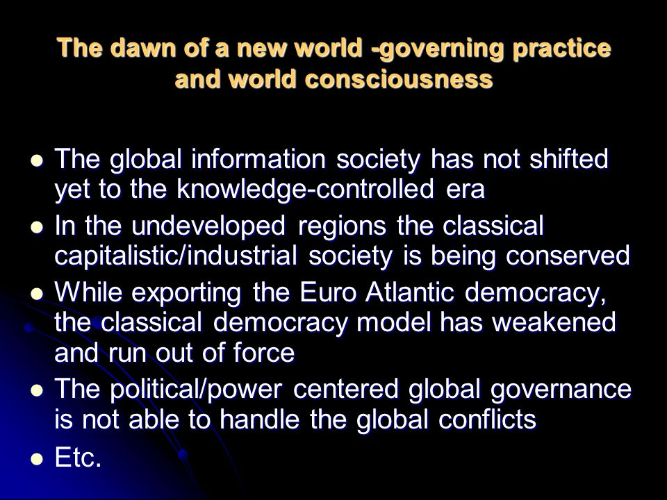 The dawn of a new world -governing practice and world consciousness