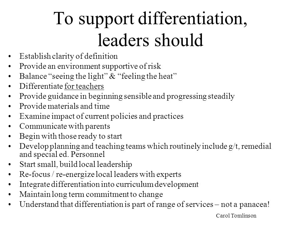 To support differentiation, leaders should