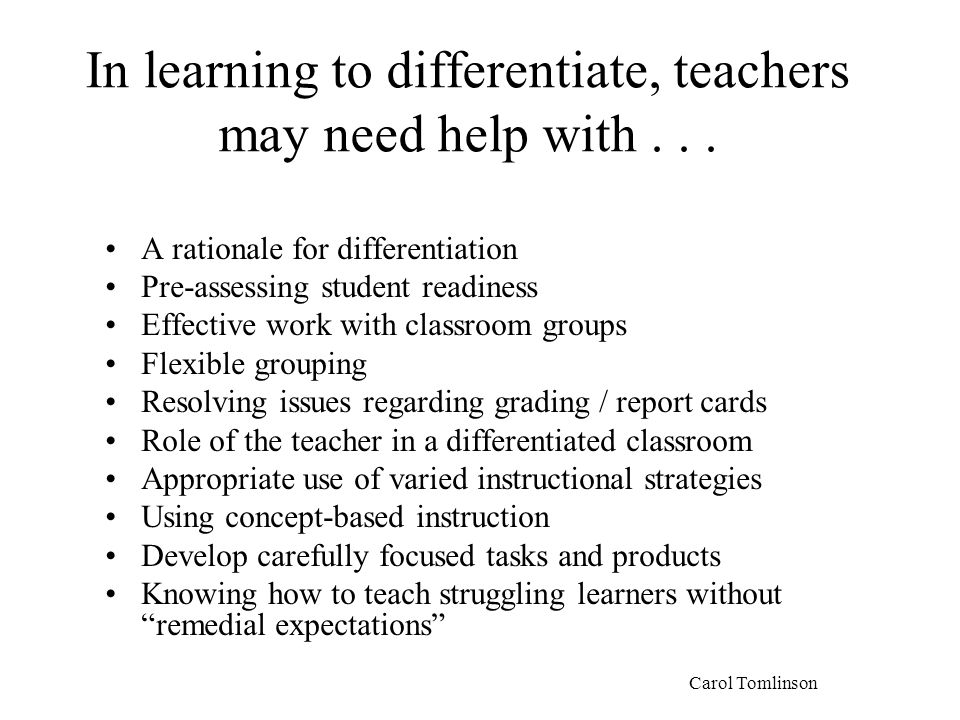 In learning to differentiate, teachers may need help with . . .