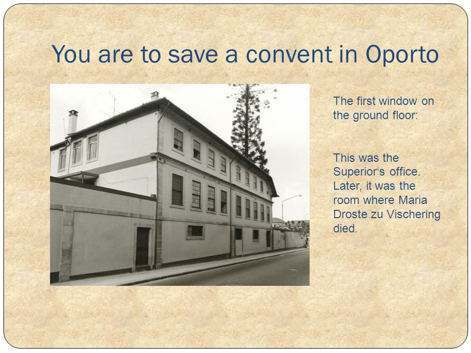 You are to save a convent in Oporto