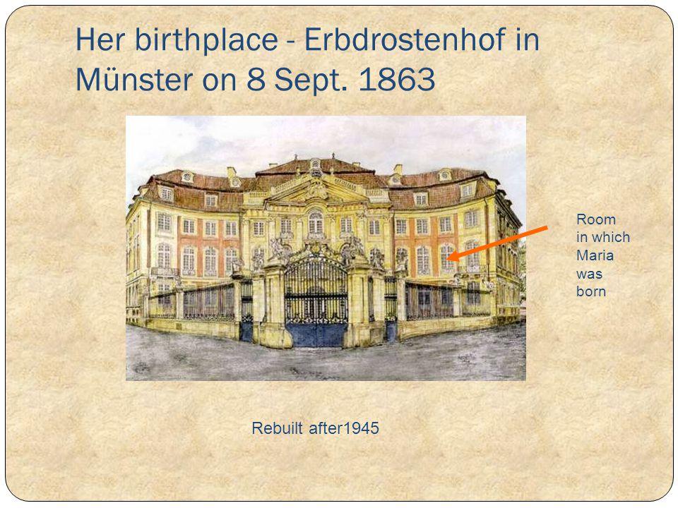 Her birthplace - Erbdrostenhof in Münster on 8 Sept. 1863