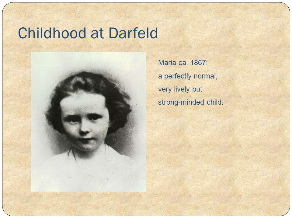 Childhood at Darfeld Maria ca. 1867: a perfectly normal,