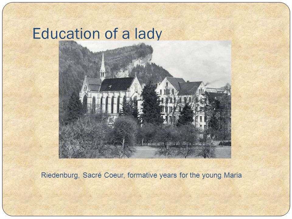 Riedenburg, Sacré Coeur, formative years for the young Maria