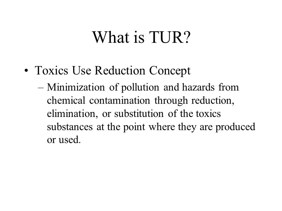 What is TUR Toxics Use Reduction Concept