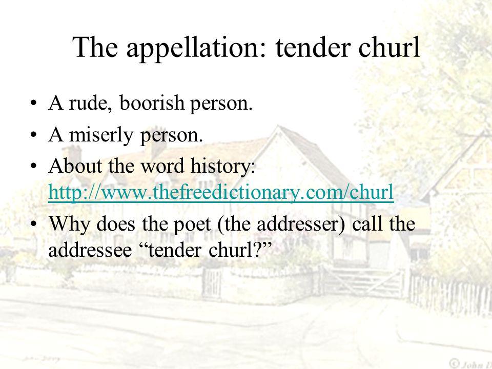 The appellation: tender churl