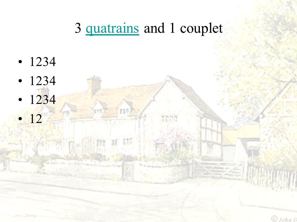 3 quatrains and 1 couplet 1234 12