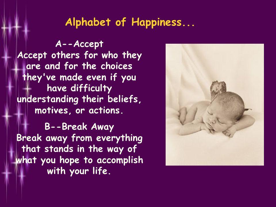 Alphabet of Happiness...