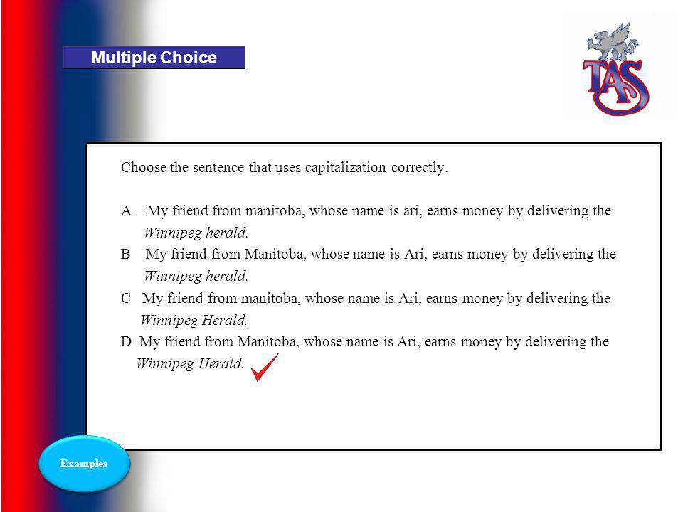 Multiple Choice Choose the sentence that uses capitalization correctly.