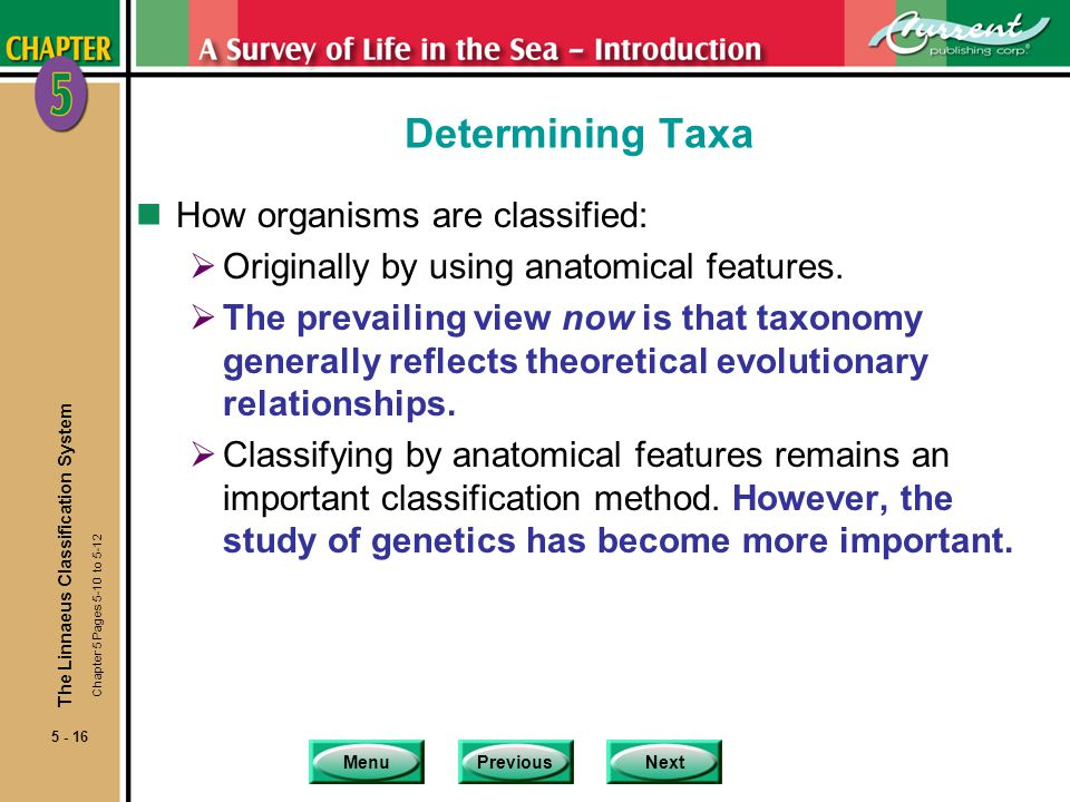 Determining Taxa How organisms are classified: