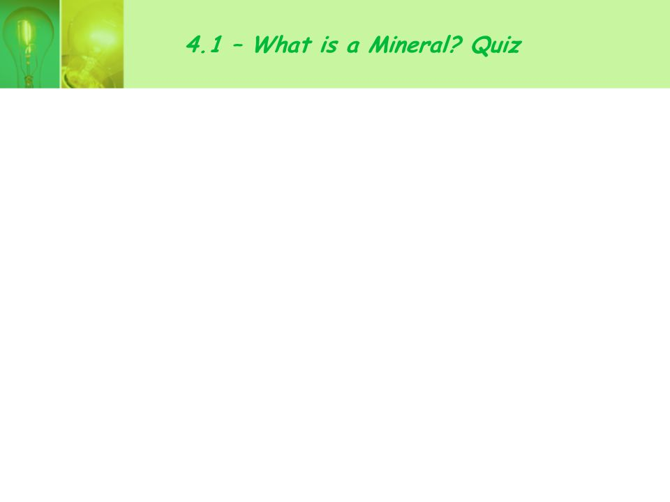 4.1 – What is a Mineral Quiz