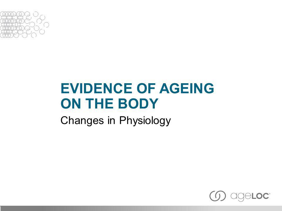 Evidence of AgEing on the Body Changes in Physiology