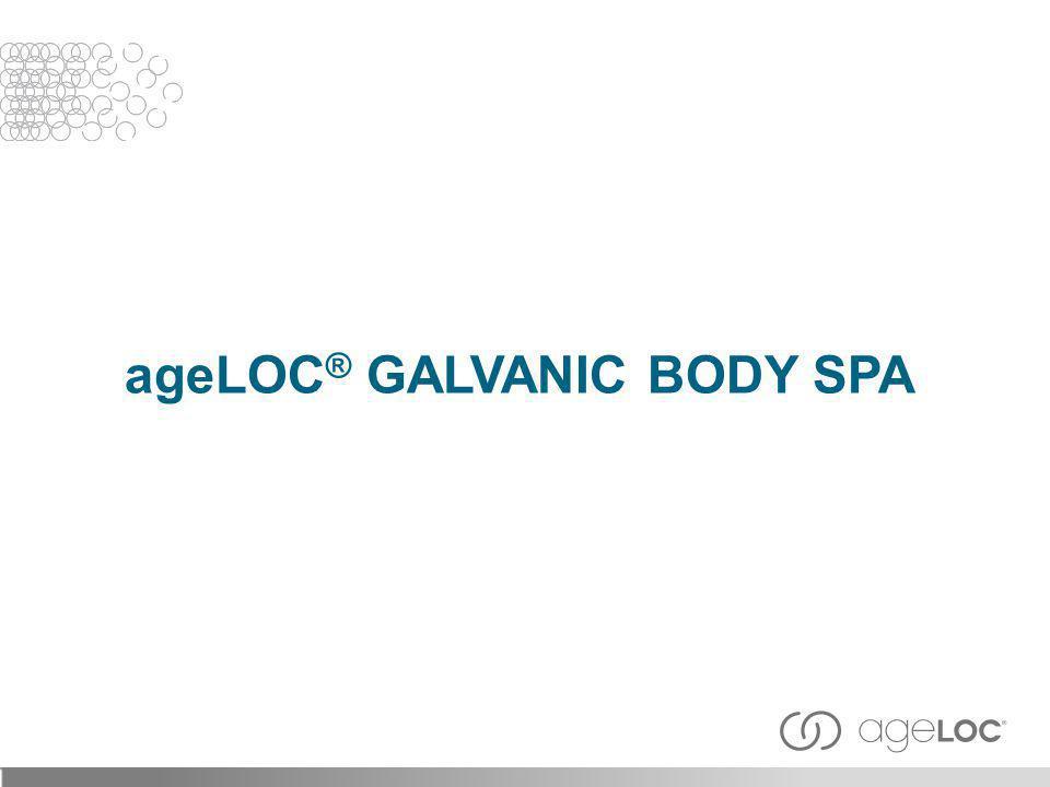 ageLOC® Galvanic Body Spa