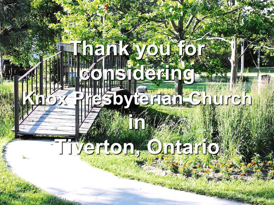 Thank you for considering Knox Presbyterian Church in Tiverton, Ontario