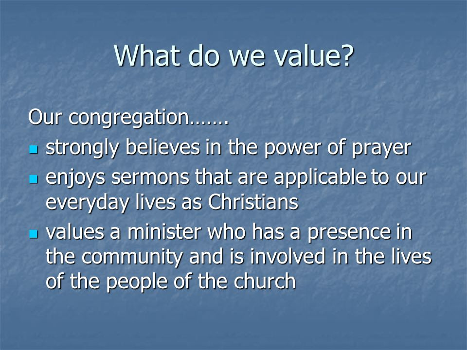 What do we value Our congregation…….