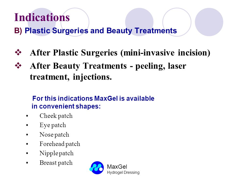 Indications After Plastic Surgeries (mini-invasive incision)