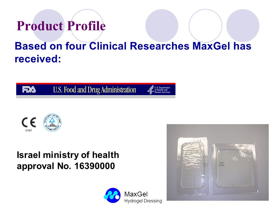 Product Profile Based on four Clinical Researches MaxGel has received: