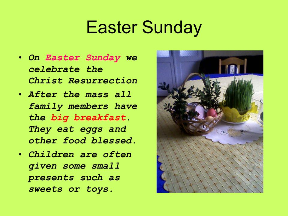 Easter Sunday On Easter Sunday we celebrate the Christ Resurrection